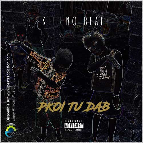 Kiff no beat pourquoi tu dab for Album de kiff no beat