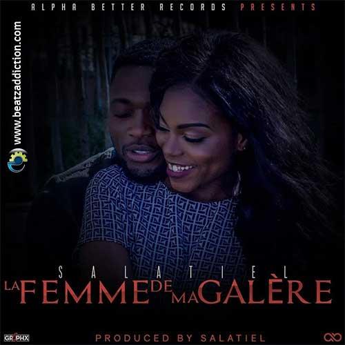 MUSIQUE DE FEMME MA GALÈRE SALATIEL TÉLÉCHARGER LA